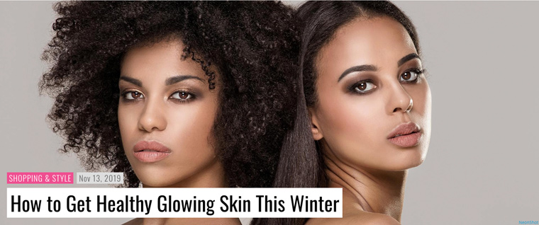 How to Get Healthy Glowing Skin This Winter